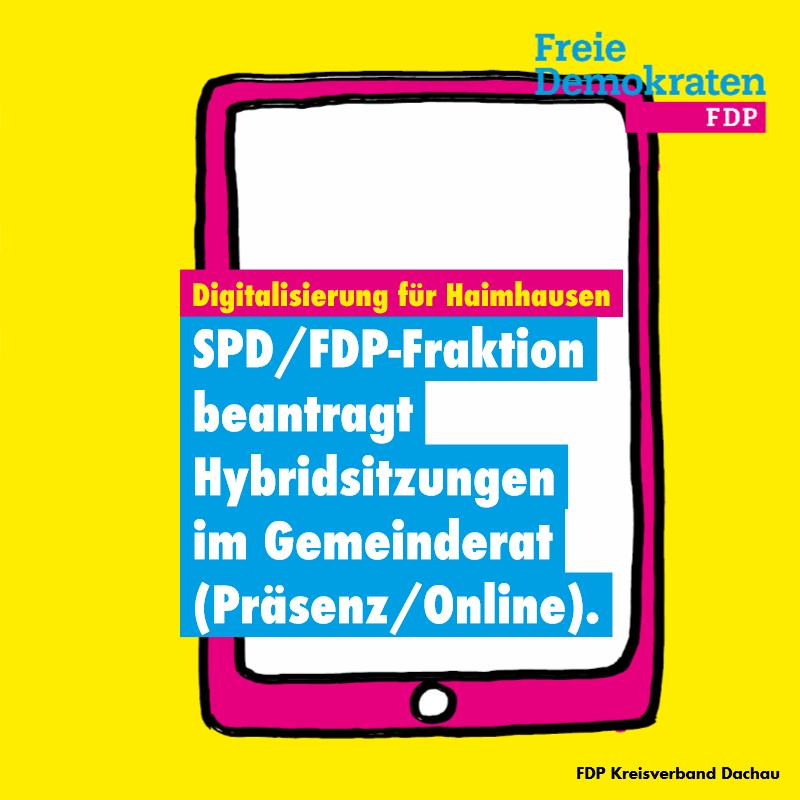 Digitalisierung für Haimhausen: SPD/FDP-Fraktion beantragt Hybridsitzungen im Gemeinderat (Präsenz/Online).