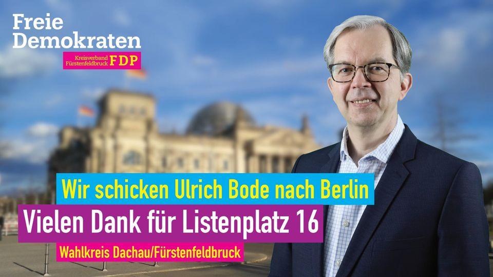 Ulrich Bode, FDP-Direktkandidat im Wahlkreis Fürstenfeldbruck/Dachau, auf Platz 16 der Bundestagsliste.