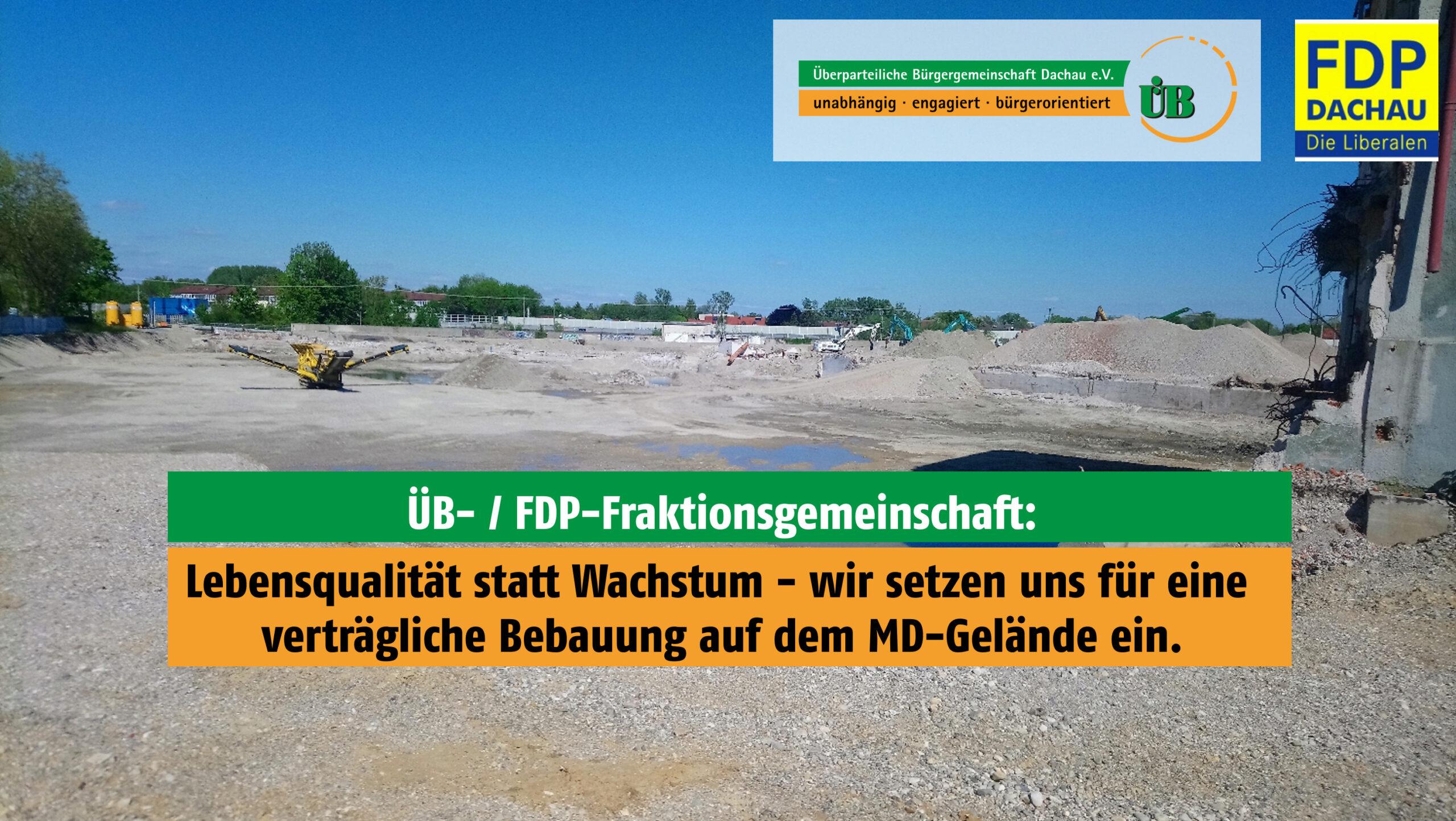 MD-Gelände - ÜB und FDP Dachau für verträgliche Bebauung