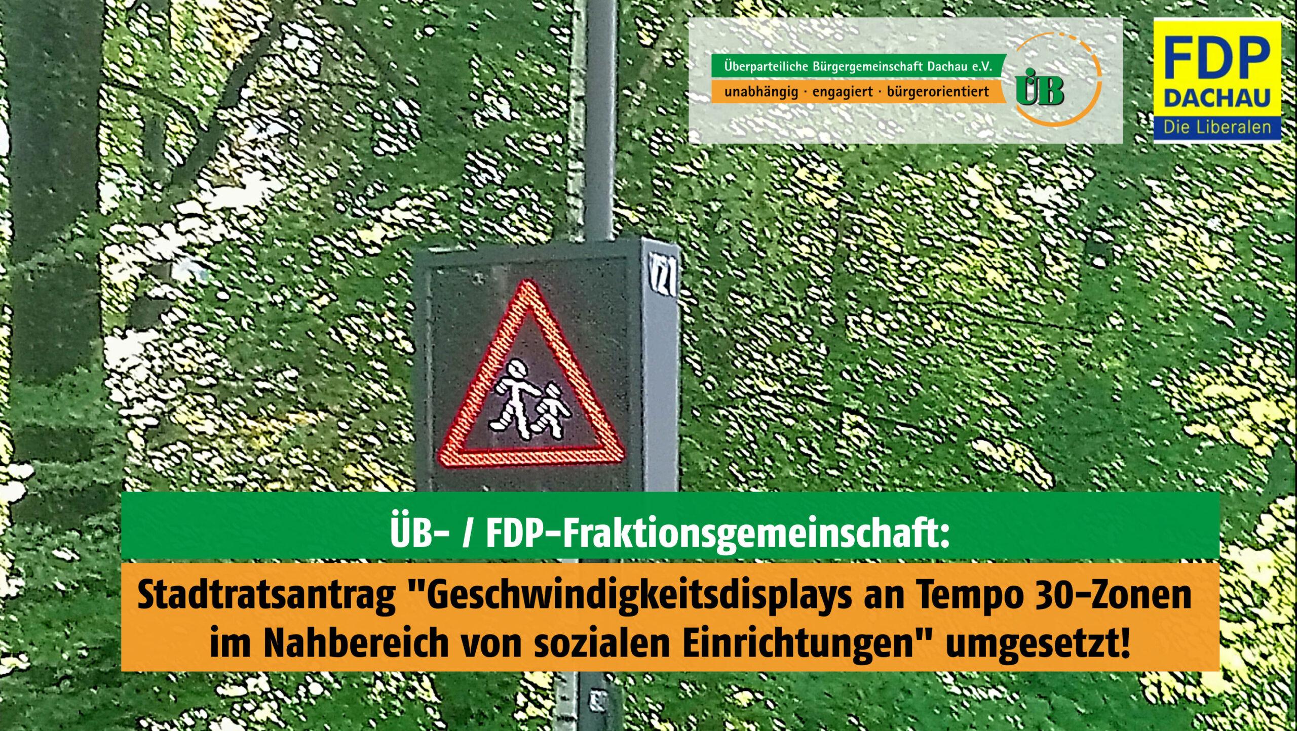 FDP/ÜB Dachau Stadtrat - Geschwindigkeits-Displays in Tempo-30-Zonen bei sozialen Einrichtungen.